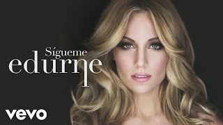 Music video by Edurne performing Sigueme (Audio). (C)2015 Sony Music Entertainment España, S.L.http://www.vevo.com/watch/ES1021500219
