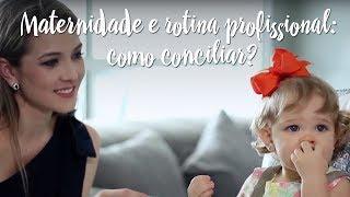 Maternidade e rotina profissional: como conciliar?