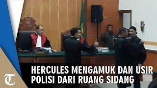 Video Hercules Mengamuk dan Usir Polisi dari Ruang Sidang MP3, 3GP, MP4, WEBM, AVI, FLV Juni 2019