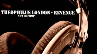 Theophilus London - Revenge
