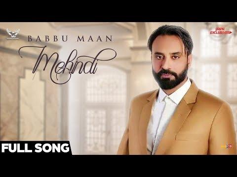 Video Babbu Maan - Mehndi (Full Song) | Ik C Pagal | Punjabi Songs 2018 download in MP3, 3GP, MP4, WEBM, AVI, FLV January 2017