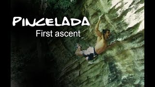 Pincelada 8b+  First Ascent by Climb to Heaven