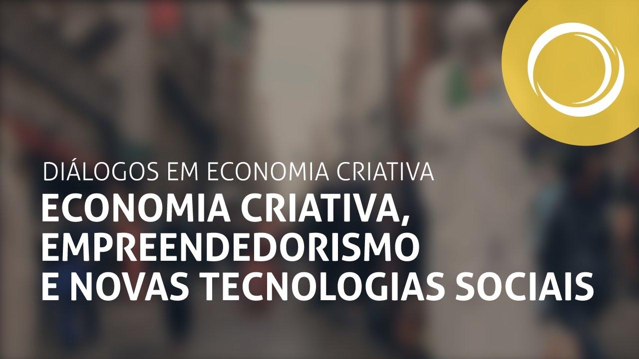 Diálogos em Economia Criativa V: Economia Criativa, Empreendedorismo e Novas Tecnologias Sociais