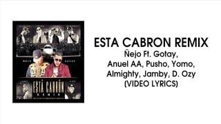 Esta cabron Remix - Ñejo Ft. Gotay, Anuel AA, Pusho, Yomo, Al...
