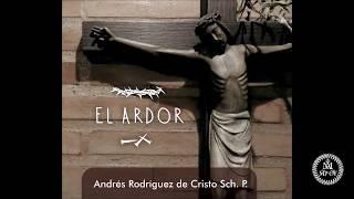 El Ardor - Andrés Rodriguez de Cristo Sch.P. - Disco completo