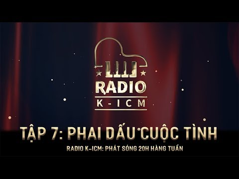 RADIO K-ICM   PHAI DẤU CUỘC TÌNH   TẬP 7 - Thời lượng: 7 phút và 37 giây.