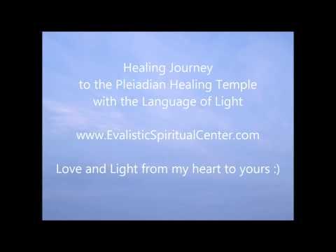Pleiadian Healing Temple - Healing Meditation with the Language of Light (видео)