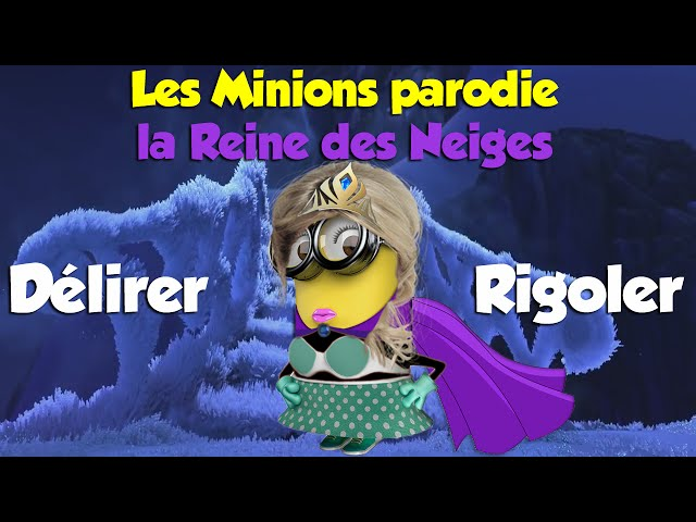Parodie minions dlirer rigoler de la reine des neiges - Download la reine des neiges ...