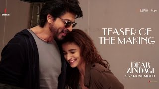 Dear Zindagi - Teaser of the making