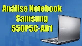 Análise - Notebook Samsung 550P5C-AD1