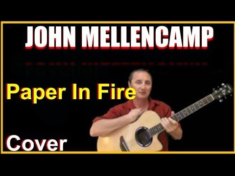 Paper In Fire Acoustic Guitar Cover – John Mellencamp Chords & Lyrics Sheet