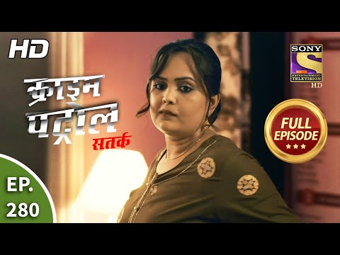 Crime Patrol Satark Season 2 - Ep 280 - Full Episode - 26th November, 2020