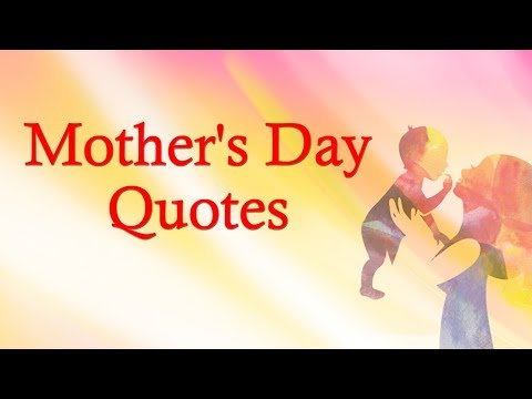 Quotes on friendship - Mother's Day Quotes