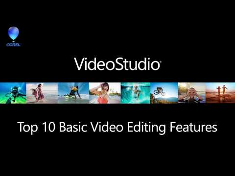 VideoStudio - Top 10 Basic Editing Features