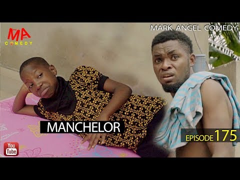 MANCHELOR (Mark Angel Comedy) (Episode 175)