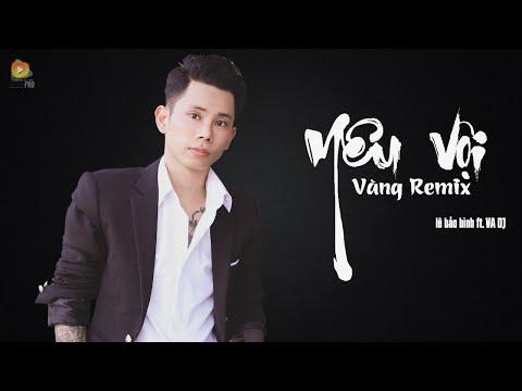Yêu Vội Vàng Remix - Lê Bảo Bình VA Dj