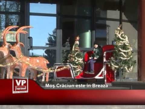 Moş Crăciun este în Breaza