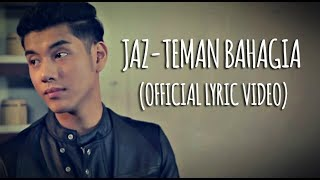 Video Jaz - Teman Bahagia (Official Lyric Video) MP3, 3GP, MP4, WEBM, AVI, FLV Maret 2018