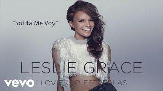 """Solita Me Voy"" (Official Cover Audio Video) Listen to ""Lloviendo Estrellas"" now on iTunes: http://smarturl.it/LLoviendoEstrellas Google Play: http://smarturl.it/LLoviendoEstrellasGP Spotify: http://smarturl.it/LLoviendoEstrellasSP Amazon: http://smarturl.it/LLoviendoEstrellasAM Follow Leslie:http://lesliegrace.nethttps://instagram.com/lesliegrace/  https://www.facebook.com/LeslieGraceOfficialhttps://twitter.com/lesliegraceSnapChat: LeslieGrace13Official cover audio video by Leslie Grace performing ""Solita Me Voy"" (C) 2015 Sony Music Entertainment US Latin LLC."