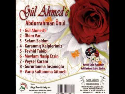 Abdurrahman Önül – Gül Ahmed'e Sözleri
