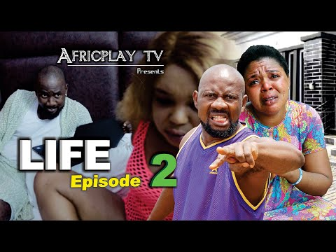 LIFE episode 2: Trending now - Nollywood Latest Movie -Best Series - New Video on Africplay tv.