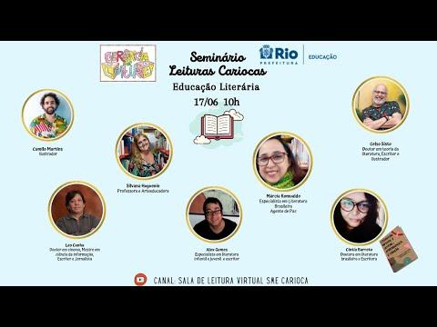 Seminário Leituras - 17/06 - Educação Literária - Sala de Leitura Virtual SME Carioca