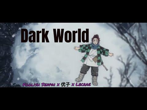 「AMV」Demon Slayer: Kimetsu no Yaiba || Foolish Senpai - Dark World (feat. 优子 & Lecrae)