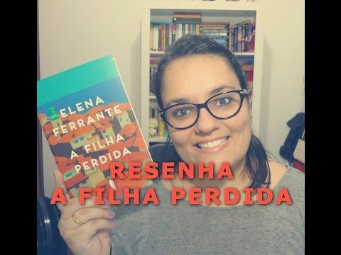 RESENHA | A FILHA PERDIDA | Ep. #20