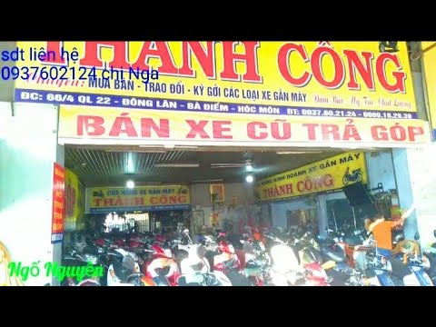 Tiệm xe máy cũ Thành Công có hỗ trợ trả góp đầy đủ các loại xe| Ngố Nguyễn - Thời lượng: 12 phút.