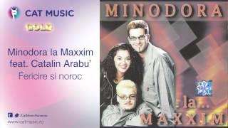 Minodora la Maxxim feat. Catalin Arabu' - Fericire si noroc