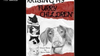 Steve Dale: Raising My Furry Children