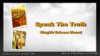Shaykh Saleem Dhorat - Speak The Truth