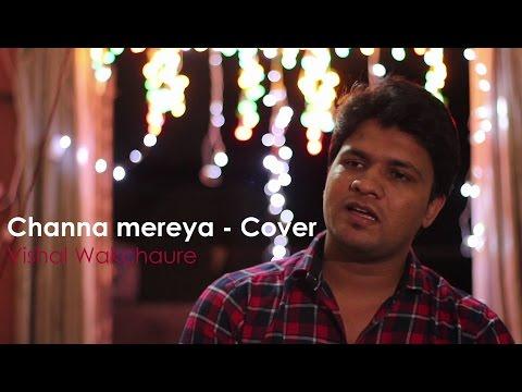 Channa mereya - Arijit Singh | Pritam | Ae Dil Hain Mushkil - Cover - Vishal Wakchaure