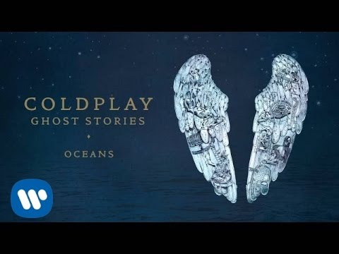 Coldplay - Oceans (Ghost Stories)
