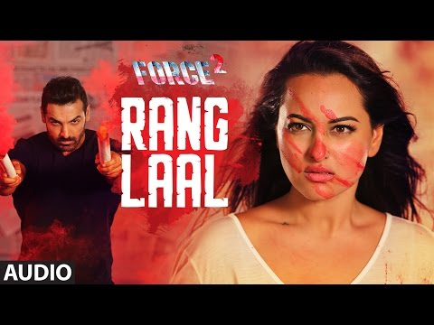 RANG LAAL Full Audio Song | Force 2 | John Abraham