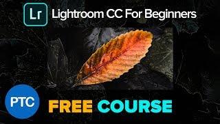Lightroom CC For Beginners - Full FREE Training Course - Lightroom CC 2018 Tutorials