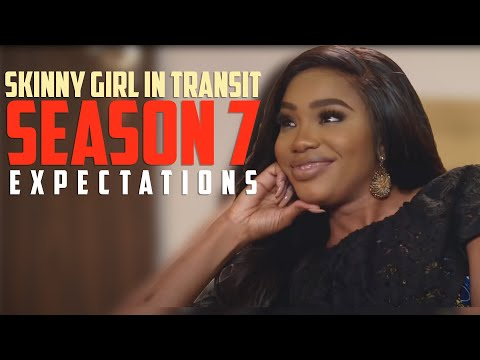 Skinny Girl in Transit Season 7 Expectations