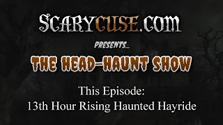 The Head Haunt Show: 13th Hour Rising
