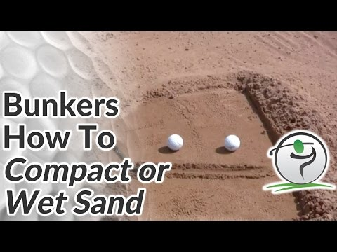 Golf Bunker Shots From Wet Sand / Compact Sand