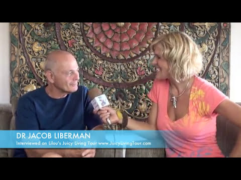 Light, Vision of the heart and consciousness – Dr Jacob Liberman
