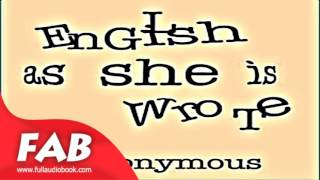 English as She is Wrote Full Audiobook by Humor, Writing & Linguistics, Language learning