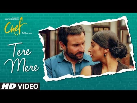 Tere Mere | Chef (2017) Movie Song