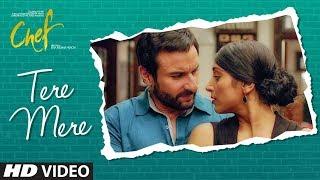 Tere Mere Video Song | Saif Ali Khan - CHEF