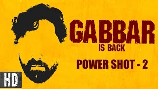 Gabbar is Back – Power Shot – 2 | Akshay Kumar