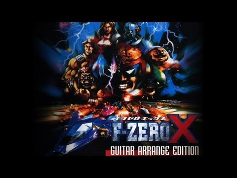 F-Zero X: Guitar Arrange Edition (Full Album)