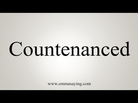 How To Say Countenanced