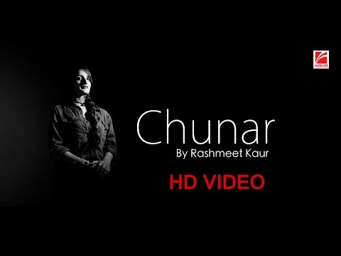 Video Chunar - Cover || Rashmeet Kaur || Redcraft Motion Pictures download in MP3, 3GP, MP4, WEBM, AVI, FLV January 2017