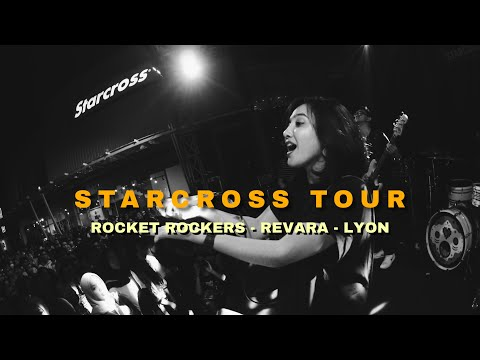 STARCROSS TOUR HIGHLIGHT | ROCKET ROCKERS, REVARA, LYON