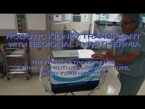 Robotic Kidney Transplant with Regional Hypothermia- the First U.S. Transplants
