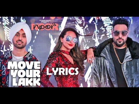 Move Your Lakk Video Song | Noor | Sonakshi Sinha & Diljit Dosanjh, Badshah